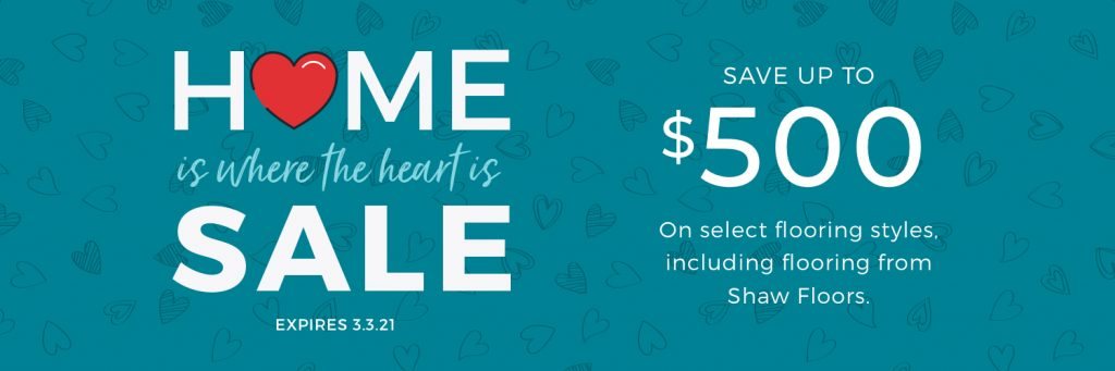 Home is Where the Heart is Sale | Jack's Tile And Carpet